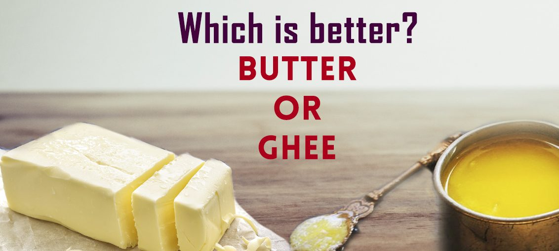 Ghee vs Butter - Which is Better According to Milk and More