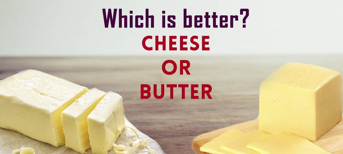 Cheese or Butter: Which is Better? Know on Milk and More
