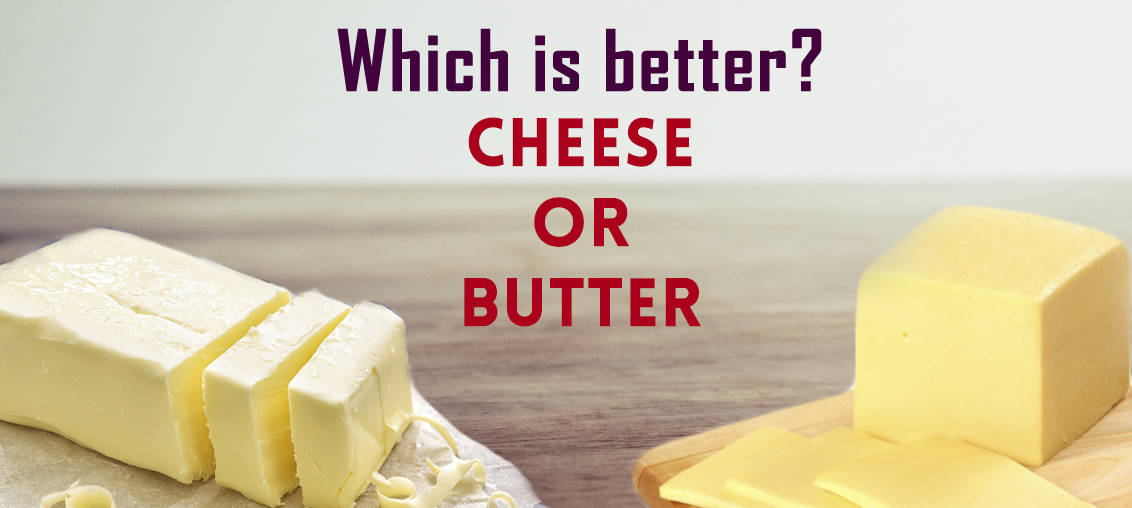 Benefits of cheese vs butter and which is better for your health - Unknown uses of butter ...